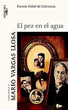 El pez en el agua (Spanish Edition)