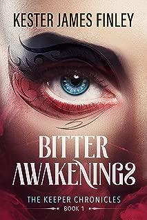 Bitter Awakenings (The Keeper Chronicles, Book 1)