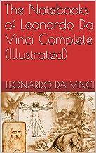 The Notebooks of Leonardo Da Vinci Complete (Illustrated)