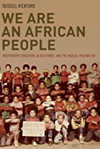 We Are an African People: Independent Education, Black Power, and the Radical Imagination (English Edition)