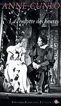 La Tempête des heures: L'amour malgré la peur (French Edition)