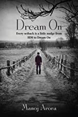 Dream On: Every setback is a little nudge from HIM to Dream On Kindle Edition