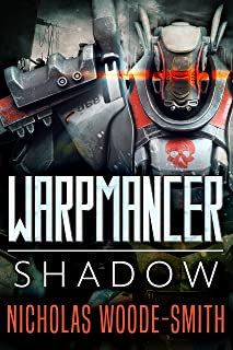 Shadow: A Military Space Opera Series (Warpmancer Book 1)