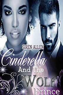 Cinderella And The Wolf Prince: BWWM Paranormal Romance (Siren's Fairy Tales Book 2)
