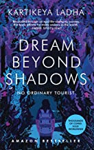 Dream Beyond Shadows: No Ordinary Tourist