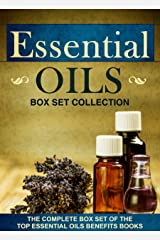 Essential Oils: Box Set Collection : The Complete Box Set Of The Top Essential Oils Benefits Books Kindle Edition