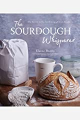 The Sourdough Whisperer: The Secrets to No-Fail Baking with Epic Results (English Edition) Formato Kindle
