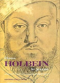Hans Holbein Le Jeune: Sanguines-Craies-Dessins a La Pointe D'argent