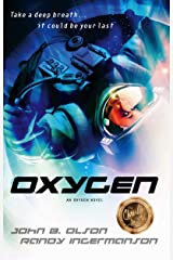 Oxygen: A Science Fiction Suspense Novel (Oxygen Series Book 1) Kindle Edition