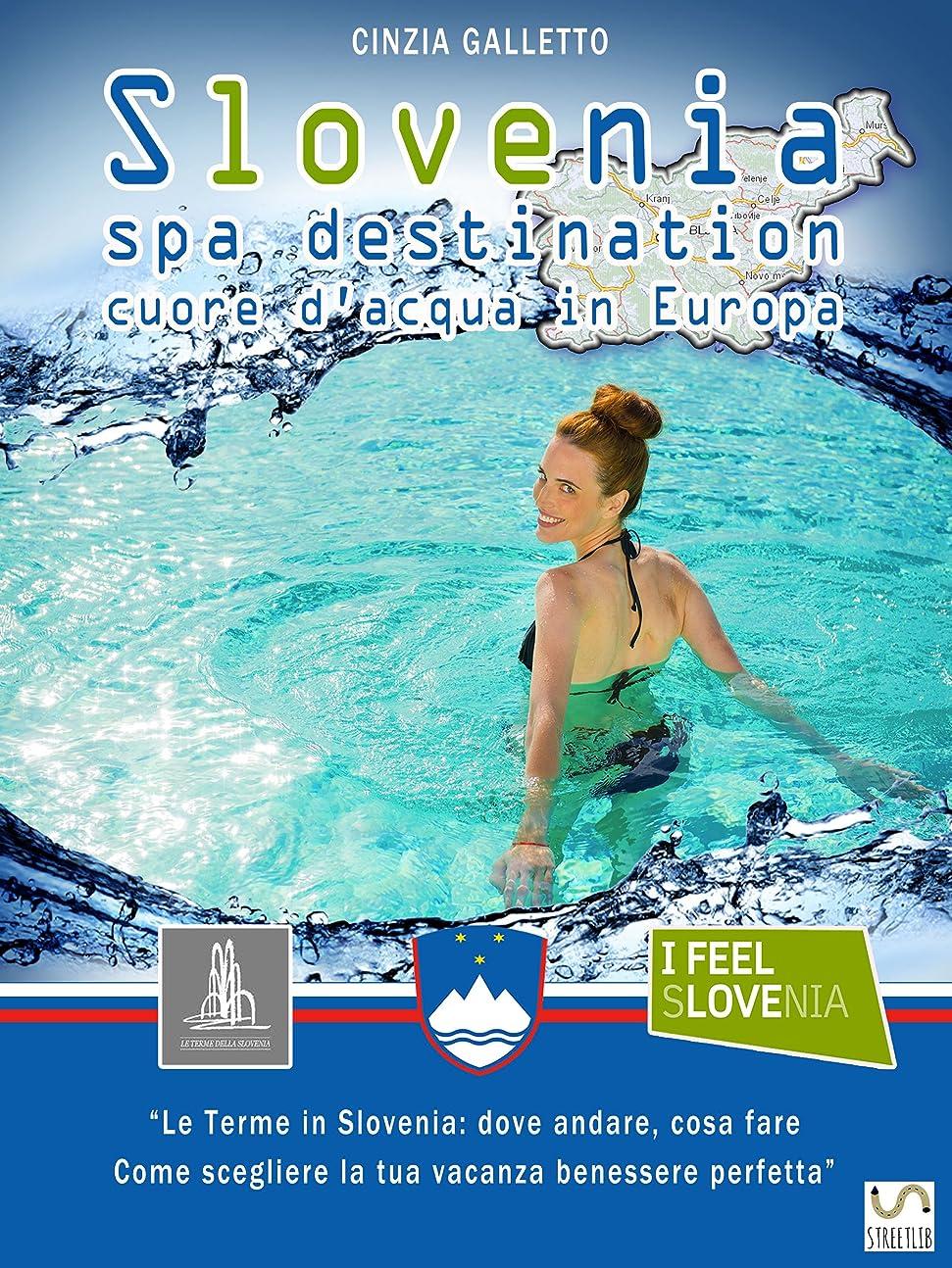 特許職人コイルSlovenia Spa Destination: Cuore d'acqua in Europa (Italian Edition)