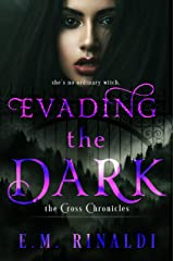 Evading the Dark (The Cross Chronicles Book 1) Kindle Edition