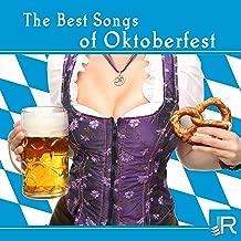 The Best Song of Oktoberfest: 2017 Beer Festival, Best Drinking Song, Folk, Country Music from Germany for Celebrating Oktoberfest, Die beste Festmusik