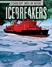 Icebreakers (Technology Takes on Nature)