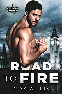 Road To Fire: A Dark Royal Romance (Broken Crown Book 1)