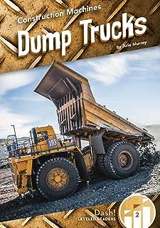 Dump Trucks (Construction Machines: Dash! Level Two)