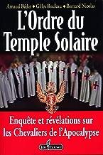 L'Ordre du temple solaire: Enquête et révélations sur les chevaliers de l'apocalypse (French Edition)
