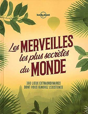 Les merveilles les plus secrètes du monde