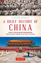 A Brief History of China: Dynasty, Revolution and Transformation: From the Middle Kingdom to the People's Republic
