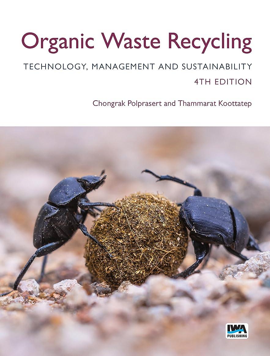 組ジャンプする冗長Organic Waste Recycling: Technology, Management and Sustainability (English Edition)