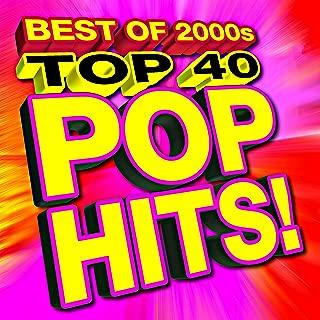 Top 40 Pop Hits! Best of 2000s