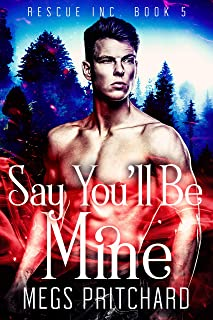 Say You'll Be Mine: A Vampire Paranormal Gay Romance (Rescue Inc Book 5)
