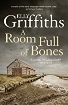 A Room Full of Bones: The Dr Ruth Galloway Mysteries 4 (English Edition)