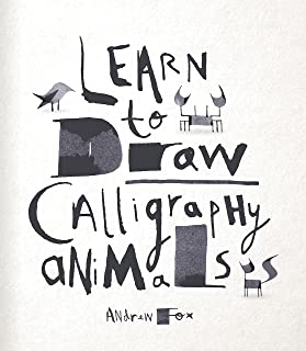 Learn to Draw Calligraphy Animals: 30 unique creations