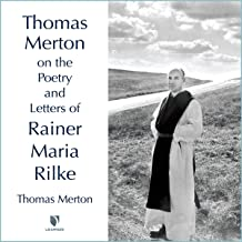 Thomas Merton on the Poetry and Letters of Rainer Maria Rilke
