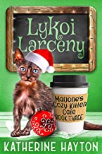 Lykoi Larceny (Marjorie's Cozy Kitten Cafe Book 3)