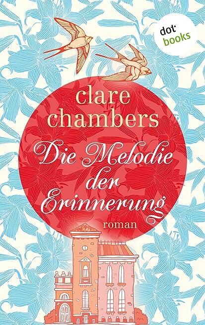 Die Melodie der Erinnerung: Roman (German Edition)