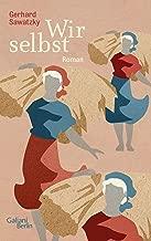 Wir selbst: Herausgegeben, mit einem Nachwort und dokumentarischen Material zur deutschen Wolgarepublik und ihrer Literatur versehen von Carsten Gansel (German Edition)