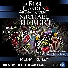 Media Frenzy: The Rose Garden Arena Incident, Book 2