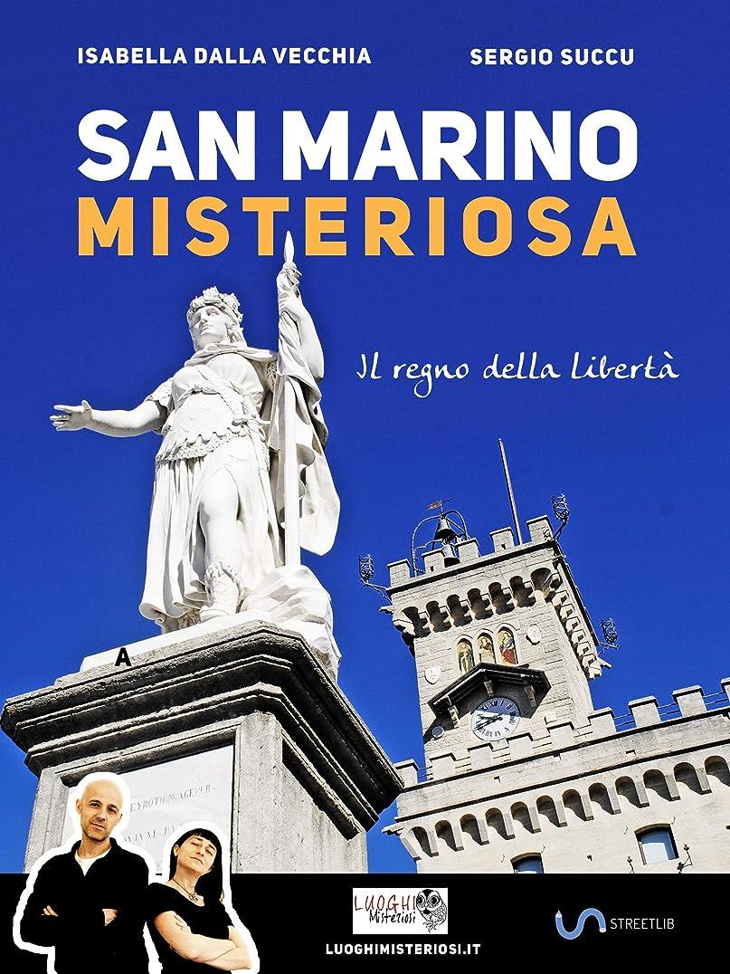 フローティングミスペンド発掘San Marino misteriosa: il regno della libertà (Italian Edition)
