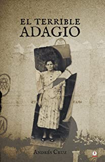 El terrible adagio (Spanish Edition)