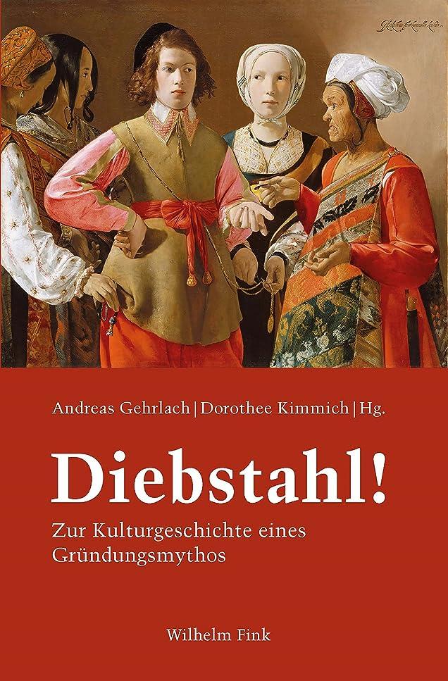 電話に出る超えるパットDiebstahl!: Zur Kulturgeschichte eines Gründungsmythos (German Edition)