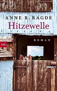 Hitzewelle: Roman (Die Lügenhaus-Serie 3)