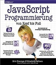 JavaScript-Programmierung von Kopf bis Fuß (German Edition)