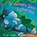 If Animals Said I Love You Board book