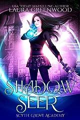 Shadow Seer (Scythe Grove Academy Book 1) Kindle Edition