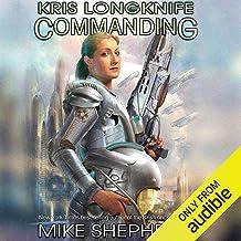 Commanding: Kris Longknife, Book 17