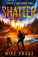 SHATTER: Epoch's End Book 2: (A Post-Apocalyptic Survival Thriller Series) (Epoch's End) Kindle Edition