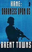 Kane: Darkness Upon Us : (Fear The Reaper Book 3)