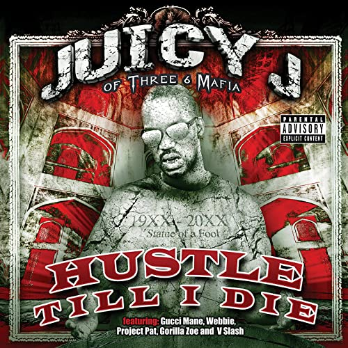 Hustle Till I Die [Explicit] by Juicy J on Amazon Music