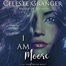I Am Moore: All That & Moore, Book 1