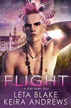 Flight: A Gay Fairy Tale (Gay Fairy Tales Book 3)