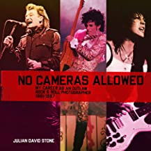 No Cameras Allowed: My Career as an Outlaw Rock and Roll Photographer