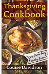 Thanksgiving Cookbook - Easy Stress-Free Holiday Recipes Kindle Edition