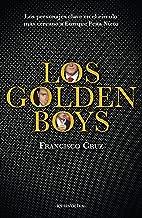 Los golden boys: Los personajes clave en el círculo más cercano a Enrique Peña Nieto (Spanish Edition)