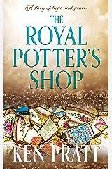 The Royal Potter's Shop Kindle Edition