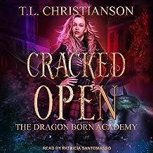 Cracked Open: Dragon Born Academy Series, Book 1